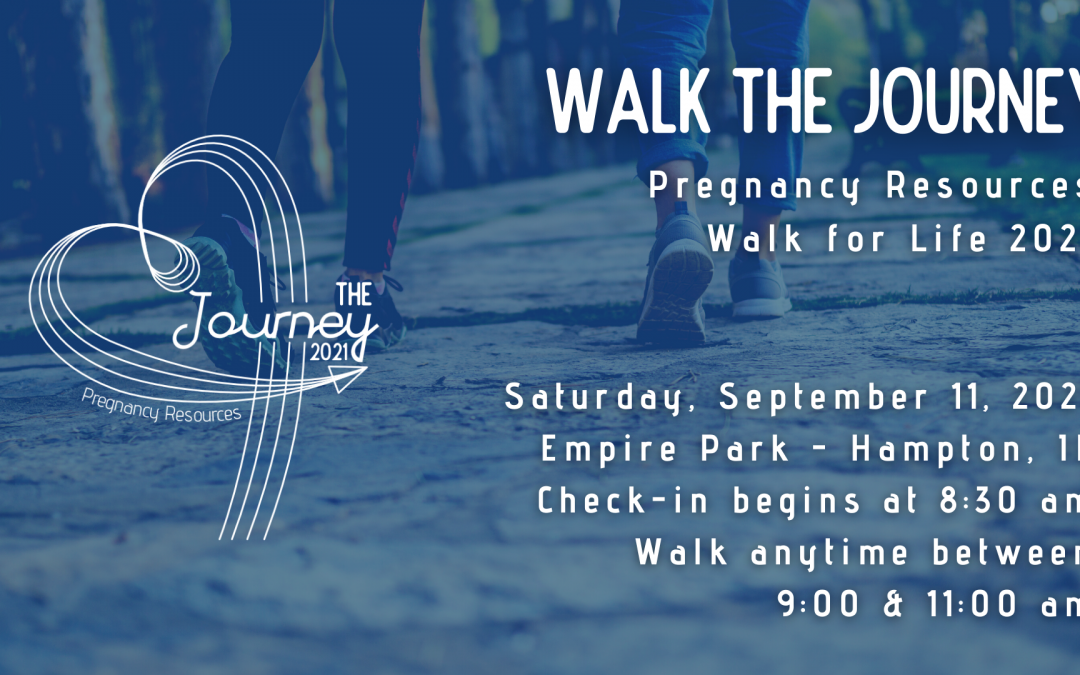 Walk the Journey – Pregnancy Resources Walk for Life 2021